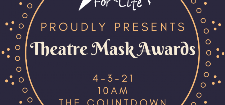 Arts For Life to Announce Theatre Mask Awards Virtually On April 3