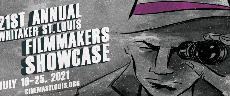 21st Annual St Louis Filmmakers Showcase Now Underway Virtually